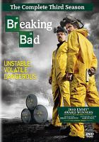 Cover image for Breaking bad. The complete third season [DVD] / Sony Pictures Television ; series created by Vince Gilligan ; producer, Thomas Schnauz, Peter Gould, George Mastras.