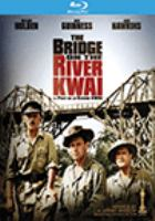 Cover image for The bridge on the River Kwai [blu-ray] / Columbia Pictures ; screenplay by Carl Foreman and Michael Wilson ; produced by Sam Spiegel ; directed by David Lean.