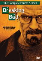 Cover image for Breaking bad. The complete fourth season [DVD] / created by Vince Gilligan ; producer, Bryan Cranston ... [et al.] ; High Bridge ; Grand Via Productions ; Sony Pictures Television.