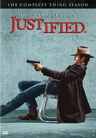 Cover image for Justified. The complete third season [DVD] / Bluebush Productions ; producers, Timothy Olyphant, Don Kurt.