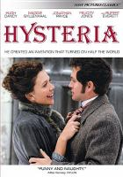 Cover image for Hysteria [DVD] / Sony Pictures Classics ; Informant Media & Forthcoming Films Production ; produced by Sarah Curtis, Judy Cairo, Tracey Becker ; screenplay by Stephen Dyer and Jonah Lisa Dyer ; directed by Tanya Wexler.
