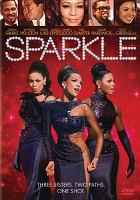 Cover image for Sparkle [DVD] / Tristar Pictures presents in association with Stage 6 Films ; a Debra Martin Chase production ; a T.D. Jakes production ; an Akil Productions production ; directed by Salim Akil ; screenplay by Mara Brock Akil ; story by Joel Schumacher and Howard Rosenman ; produced by Debra Martin Chase ; produced by T.D. Jakes and Curtis Wallace ; produced by Salim Akil and Mara Brock Akil.