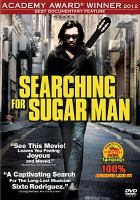 Cover image for Searching for Sugar Man [DVD] / Canfield Pictures ; producer, Simon Chinn ; director, Malik Bendjelloul.