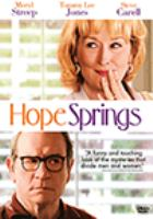 Cover image for Hope springs [DVD] / Columbia Pictures, Mandate Pictures, Metro-Goldwyn-Mayer Pictures present a Film 360/Escape Artists production ; producer, Todd Black, Guymon Casady ; screenplay, Vanessa Taylor ; director, David Frankel.
