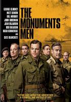 Cover image for The monuments men [DVD] / Columbia Pictures and Fox 2000 Pictures present a Smokehouse production ; screenplay by George Clooney & Grant Heslov ; produced by Grant Heslov, George Clooney ; director, George Clooney.