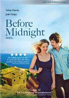 Cover image for Before midnight [DVD] / Sony Picutres Classics ; Faliro House presents ; in association with Venture Forth, Castle Rock Entertainment ; a Detour Filmproduction ; a Richard Linklater film ; produced by Richard Linklater, Christos V. Konstantakopoulos, Sara Woodhatch ; written by Richard Linklater & Julie Delpy & Ethan Hawke ; directed by Richard Linklater.