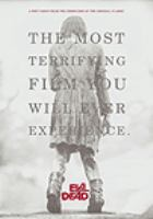 Cover image for Evil dead [DVD] / Tristar Pictures, FilmDistrict and Ghost House Pictures present ; produced by Rob Tapert, Sam Raimi, Bruce Campbell ; screenplay by Fede Alvarez & Rodo Sayagues ; directed by Fede Alvarez.
