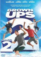 Cover image for Grown ups 2 [DVD] / director, Dennis Dugan ; producers, Adam Sandler, Jack Giarraputo ; screenplay, Fred Wolf, Adam Sandler, Tim Herlihy.
