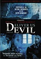 Cover image for Deliver us from evil [DVD] / Screen Gems and Jerry Bruckheimer Films ; screenplay by Scott Derrickson & Paul Harris Boardman ; produced by Jerry Bruckheimer ; directed by Scott Derrickson.