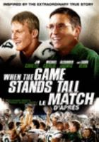 Cover image for When the game stands tall [DVD] / Tristar Pictures presents in association with Affirm Films ; a Mandaly Sports Media production ; produced by David Zelon ; directed by Thomas Carter ; screenplay by Scott Marshall Smith.