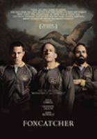 Cover image for Foxcatcher [DVD] / Sony Pictures Classics presents ; an Annapurna Pictures production ; in association with Likely Story ; directed by Bennett Miller ; written by E. Max Frye and Dan Futterman ; produced by Megan Ellison, Bennett Miller, Jon Kilik, Anthony Bregman ; a film by Bennett Miller.