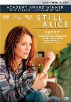 Cover image for Still Alice [DVD] / producers, James Brown, Pamela Koffler, Lex Lutzus ; directors, Wash Westmoreland, Richard Glatzer.