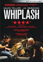 Cover image for Whiplash [DVD] / a Sony Pictures Classics release ; Bold Films presents ; a Blumhouse/Right of Way production ; produced by Jason Blum, Helen Estabrook, Michel Litvak, David Lancaster ; written and directed by Damien Chazelle.