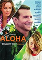 Cover image for Aloha [DVD] / written, produced and directed by Cameron Crowe.
