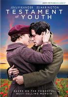 Cover image for Testament of youth / a Sony Pictures Classics ; BBC Films and Heyday Films ; Screen Yorkshire and BFI present ; in association with Hotwells Productions, Nordisk Film Production and LipSync ; screenplay by Juliette Towhidi ; produced by David Heyman & Rosie Alison ; directed by James Kent.