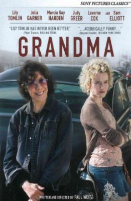 Cover image for Grandma [DVD] / an 1821 Media and Depth of Field production ; produced by Andrew Miano, Paul Weitz, Paris Kassidokostas-Latsis and Terry Dougas ; written and directed by Paul Weitz.