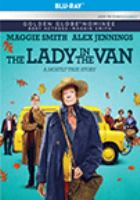 Cover image for The lady in the van [blu-ray] / a Sony Pictures Classics Release ; Tristar Pictures and BBC Films present ; produced by Kevin Loader, Nicholas Hytner, Damian Jones ; directed by Nicholas Hytner ; screenplay by Alan Bennett.