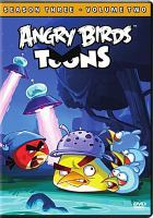 Cover image for Angry birds toons. Season three, volume two [DVD]/ Rovio.