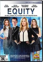 Cover image for Equity [DVD] / produced by Alysia Reiner and Sarah Megan Thomas ; screenplay by Amy Fox ; director, Meera Menon.