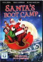 Cover image for Santa's boot camp [DVD] / written by Kelly Nettles, Mimi Fontaine, Ken Feinberg ; directed by Ken Feinberg ; produced by Craig D. Tollis, Ken Feinberg.