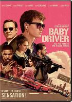 Cover image for Baby driver [DVD] / Tristar Pictures and MRC present ; a Working Title/Big Talk Pictures production ; a film by Edgar Wright ; produced by Nira Park, Tim Bevan, Eric Fellner ; written and directed by Edgar Wright.