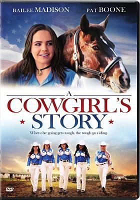 Cover image for A cowgirl's story [DVD] / Cinemills, Rodeo Films and Bailee Madison Productions present ; produced by Bailee Madison, Carlos de Mattos, Marcos de Mattos ; written and directed by Timothy Armstrong.