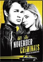 Cover image for November criminals [DVD] / Stage 6 Films, Black Bicycle Entertainment present ; in association with Ingenious Media Services Limited and Lotus Entertainment ; an Olfactory Productions, Treetop Pictures, Lotus Entertainment, B.I.G., Inc. production ; directed by Sacha Gervasi ; screenplay by Steven Knight and Sacha Gervasi ; produced by Beth O'Neil, Erika Olde, Ara Keshishian, Bill Johnson, Jim Seibel, Marc Bienstock.