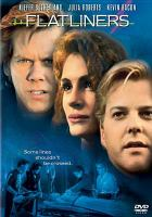 Cover image for Flatliners [DVD] / Columbia Pictures presents a Stonebridge Entertainment production ; written by Peter Filardi ; produced by Michael Douglas and Rick Bieber ; directed by Joel Schumacher.