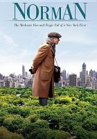 Cover image for Norman [DVD] : the moderate rise and tragic fall of a New York fixer / Sony Pictures Classics ; TDMR Entertainment presents ; a Blackbird and Cold Iron Pictures production ; a Movie Plus production in association with The Solution Entertainment Group ; written and directed by Joseph Cedar ; produced by Oren Moverman, Gideon Tadmor, Eyal Rimmon, David Mandil, Miranda Bailey, Lawrence Inglee ; a US-Israeli co-production.