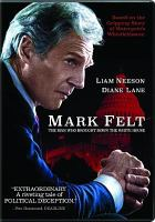 Cover image for Mark Felt [DVD] : the man who brought down the White House / Sony Pictures Classics, Mandalay/Endurance Media Ventures and Torridon Films present ; in association with Riverstone Pictures ; a MadRiver Pictures, Scott Free/Cara Films production ; produced by Ridley Scott, Giannina Scott, Marc Butan, Anthony Katagas, Peter Landesman, Steve Richards, Jay Roach ; written and directed by Peter Landesman.