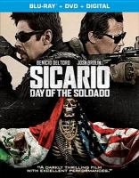 Cover image for Sicario. Day of the soldado [blu-ray] / Columbia Pictures presents ; a Black Label Media presentation ; a Thunder Road Pictures production ; produced by Basil Iwanyk, Edward L. McDonnell, Molly Smith, Thad Luckinbill, Trent Luckinbill ; written by Taylor Sheridan ; directed by Stefano Sollima.