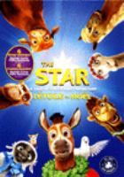 Cover image for The star [DVD] / Affirm Films and Sony Pictures Animation present ; in association with Walden Media and The Jim Henson Company ; a Franklin Entertainment production ; a Sony Pictures Animation film ; produced by Jennifer Magee-Cook ; screenplay by Carlos Kotkin ; story by Simon Moore and Carlos Kotkin ; directed by Timothy Reckart.