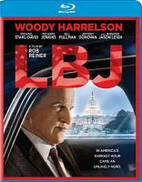 Cover image for LBJ [blu-ray] / Electric Entertainment presents ; with Acacia Entertainment and Savvy Media Holdings ; a Star Thrower Entertainment and Castle Rock Entertainment production ; in association with Parkside Pictures, Tadross Media Group, Voltage Pictures, ITS Capital and Tunica-Biloxi Tribe of Louisiana ; a Rob Reiner film ; produced by Matthew George, Rob Reiner, Liz Glotzer, Tim White, Trevor White ; written by Joey Hartstone ; directed by Rob Reiner.