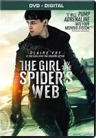 Cover image for The girl in the spider's web [DVD] / Columbia Pictures and Metro Goldwyn Mayer Pictures present ; in association with Regency Enterprises ; a Scott Rudin/Yellow Bird/Pascal Pictures/Cantillon Company production ; a co-production between Rose Line Productions Limited and Studio Babelsberg ; produced by Scott Rudin, Eli Bush, Ole S©ıngberg, S©ıren St©Œrmose, Berna Levin, Amy Pascal, Elizabeth Cantillon ; screenplay by Jay Basu & Fede Alvarez and Steven Knight ; directed by Fede Alvarez.