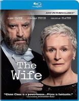 Cover image for The wife [blu-ray] / director, Björn Runge ; writer, Jane Anderson.