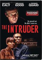 Cover image for The intruder [DVD] / Screen Gems presents ; a Hidden Empire Film Group production ; in association with Primary Wave Entertainment ;  directed Deon Taylor ; written by David Loughery ; produced by Roxanne Avent, Deon Taylor, Mark Burg, Jonathan Schwartz, Brad Kaplan.