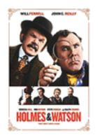Cover image for Holmes & Watson [DVD] / [produced by Will Ferrell, Adam McKay, Jimmy Miller, Clayton Townsend ; written and directed by Ethan Cohen].