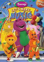 Cover image for Barney. Let's make music [DVD].