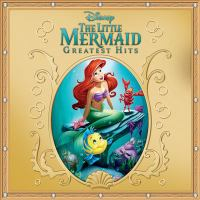 Cover image for The Little Mermaid greatest hits [compact disc].