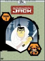Cover image for Samurai Jack. Season 3 [DVD] / Cartoon Network ; created by Genndy Tartakovsky ; written by Chris Reccardi, Aaron Springer, Bryan Andrews, Brian Larsen, Paul Rudish, Charlie Bean ; directed by Robert Alvarez, Genndy Tartakovsky, Randy Myers ; produced by Genndy Tartakovsky.