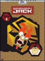 Cover image for Samurai Jack. Season 4 [DVD] / Cartoon Network ; creator, Genndy Tartakovsky ; written by Bryan Andrews, Brian Larsen, Chris Reccardi, Aaron Springer, Paul Rudish, Genndy Tartakovsky ; directed by Robert Alvarez, Randy Myers, Genndy Tartakovsky ; produced by Genndy Tartakovsky.