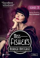 Cover image for Miss Fisher's murder mysteries. Series 3 [DVD] / The Australian Broadcasting Corporation and Screen Australia presents in association with Film Victoria ; an Every Cloud production ; executive producers, Fiona Eagger, Deb Cox, Carole Sklan, Sue Masters ; script producer, Deb Cox ; producer, Fiona Eagger ; Acorn Media, All3Media, ABC Television.