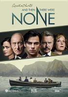 Cover image for And then there were none [DVD] / a Mammoth Screen and Agatha Christie Productions production for BBC, co-produced with A&E Television Networks ; produced by Abi Bach ; written by Sarah Phelps ; directed by Craig Viveiros.