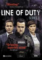 Cover image for Line of duty. Series 3 [DVD] / a World production ; written by Jed Mercurio.