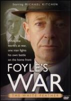 Cover image for Foyle's war. Set 1, disc 2, The white feather [DVD] / Greenlit Productions ; produced by Simon Passmore and Jill Green ; directed by Jeremy Silberston ; written and created by Anthony Horowitz.