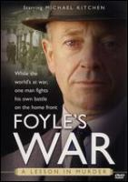 Cover image for Foyle's war. Set 1, disc 3, A lesson in murder [DVD] / Greenlit Productions ; produced by Simon Passmore and Jill Green ; directed by David Thacker ; written and created by Anthony Horowitz.