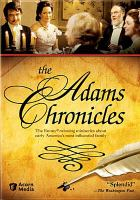 Cover image for The Adams chronicles [DVD] / Educational Broadcasting Corporation ; Thirteen/WNET New York ; created by series producer, Virginia Kassel.