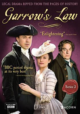 Cover image for Garrow's law. Series 3 [DVD] / written by Tony Marchant and Damian Wayling ; co-created by Tony Marchant ; directed by Ashley Pearce ; produced by Nick Pitt ; Twenty Twenty productions Ltd. ; Shed Media Scotland ; BBC.