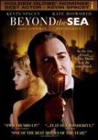 Cover image for Beyond the sea [DVD] / Lions Gate Films presents an Archer Street, QI Quality International, Trigger Street production in association with Visionview, Studio Babelsberg Motion Pictures, Endgame Entertainment and Element X, Media 8 Medienboard Berlin-Brandenburg, a Kevin Spacey film ; produced by Arthur E. Friedman, Andy Paterson, Jan Fantl, Kevin Spacey ; written by Kevin Spacey and Lewis Calick ; directed by Kevin Spacey.