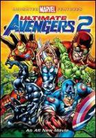 Cover image for Ultimate avengers 2 [DVD] / Lionsgate presents a Marvel Studios production in association with MLG Productions 2, Inc. ; directed by Will Meugniot & Richard Sebast ; screenplay by Greg Johnson & Craig Kyle ; producer, Bob Richardson.